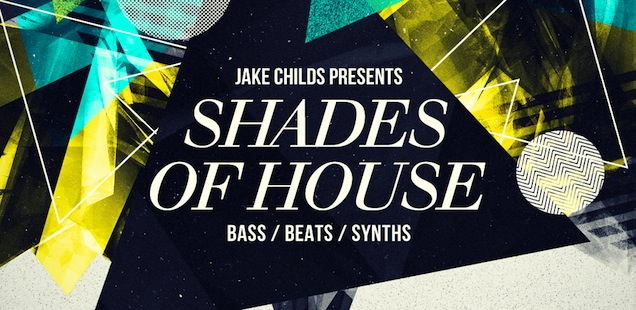 Jake_Childs_Shades_Of_House